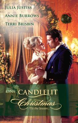 One Candlelit Christmas: Christmas Wedding Wish/The Rake's Secret Son/Blame It on the Mistletoe - Justiss, Julia, and Burrows, Annie, and Brisbin, Terri