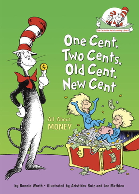 One Cent, Two Cents, Old Cent, New Cent: All about Money - Worth, Bonnie