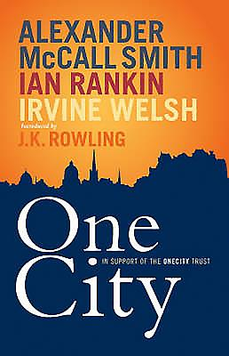 One City - McCall Smith, Alexander, and Rankin, Ian, and Welsh, Irvine