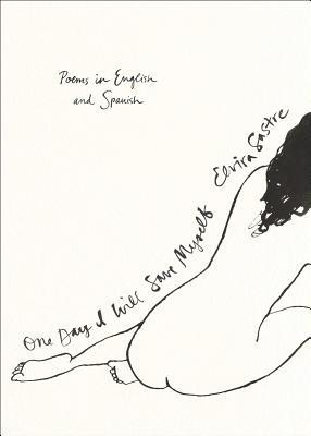One Day I Will Save Myself: Poems in English and Spanish - Sastre, Elvira