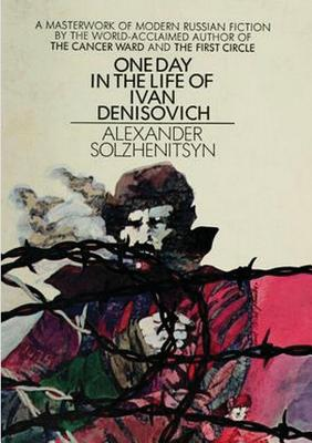 One Day in the Life of Ivan Denisovich - Solzhenitsyn, Aleksandr Isaevich, and Hingley, Ronald (Translated by), and Hayward, Max (Translated by)