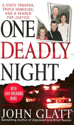 One Deadly Night: A State Trooper, Triple Homicide, and a Search for Justice - Glatt, John