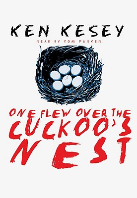 One Flew Over the Cuckoo's Nest - Kesey, Ken, and Parker, Tom (Read by)