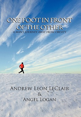 One Foot in Front of the Other - Andrew Leon LeClair & Angel Logan, Leon LeClair & Angel Logan, and LeClair, Andrew Leon
