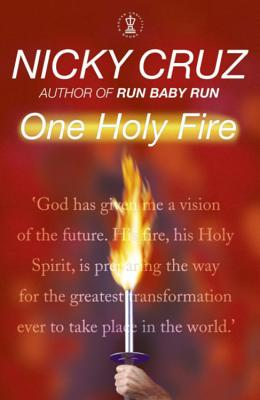One Holy Fire: Let the Spirit Ignite Your Soul - Cruz, Nicky