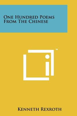 One Hundred Poems from the Chinese - Rexroth, Kenneth