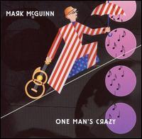 One Man's Crazy - Mark McGuinn