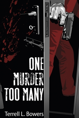 One Murder Too Many - Bowers, Terrell L