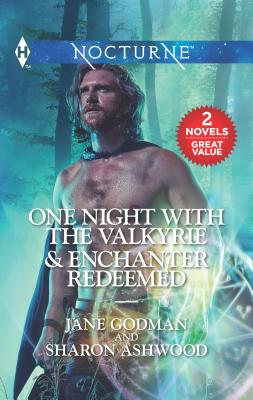 One Night with the Valkyrie & Enchanter Redeemed: An Anthology - Godman, Jane, and Ashwood, Sharon