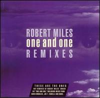 One & One - Robert Miles