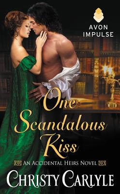 One Scandalous Kiss: An Accidental Heirs Novel - Carlyle, Christy