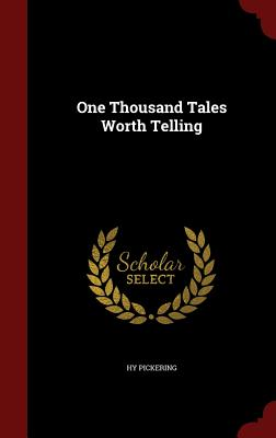 One Thousand Tales Worth Telling - Pickering, Hy