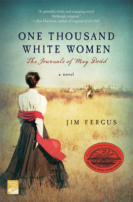 One Thousand White Women: The Journals of May Dodd - Fergus, Jim