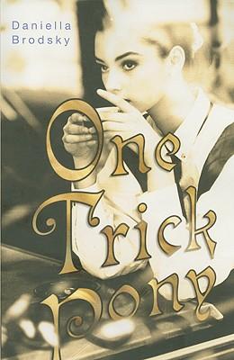 One Trick Pony - Brodsky, Daniella