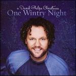 One Wintry Night: A David Phelps Christmas