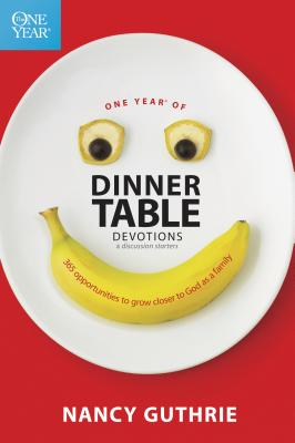 One Year of Dinner Table Devotions & Discussion Starters: 365 Opportunities to Grow Closer to God as a Family - Guthrie, Nancy