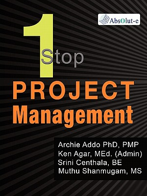 OneStop Project Management - Addo, Archie, and Agar, Ken, and Centhala, Srini