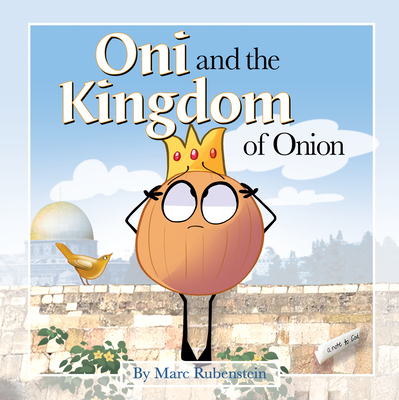 Oni and the Kingdom of Onion - Rubenstein, Marc
