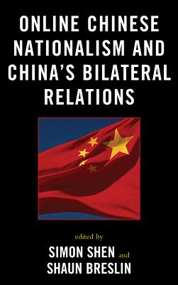 Online Chinese Nationalism and China's Bilateral Relations - Shen, Simon (Editor)