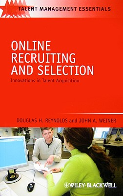 Online Recruiting and Selection: Innovations in Talent Acquisition - Reynolds, Douglas H, and Weiner, John A