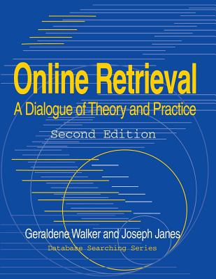 Online Retrieval: A Dialogue of Theory and Practice Second Edition - Walker, Geraldene, and American Libraries, and Janes, Joseph