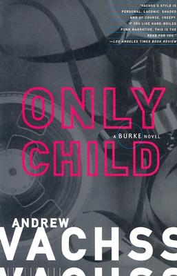 Only Child - Vachss, Andrew H
