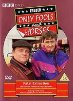 Only Fools and Horses: Fatal Extraction