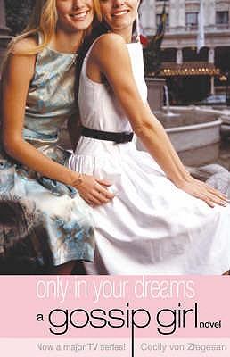 Only in Your Dreams - Von Ziegesar, Cecily