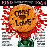 Only Love 1960-1964