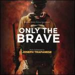 Only the Brave [Original Motion Picture Soundtrack]