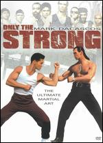 Only the Strong - Sheldon Lettich