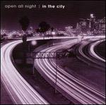 Open All Night: In the City