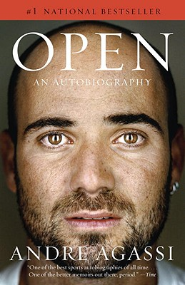 Open: An Autobiography - Agassi, Andre