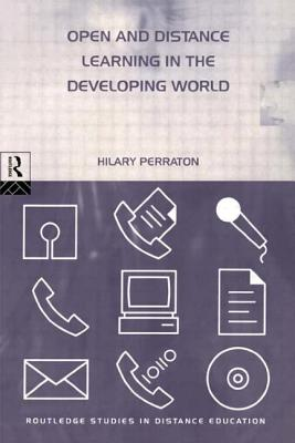 Open and Distance Learning in the Developing World - Perraton, Hilary