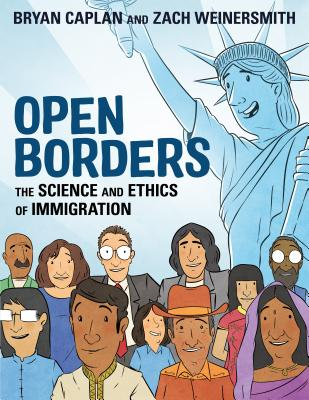 Open Borders: The Science and Ethics of Immigration - Caplan, Bryan