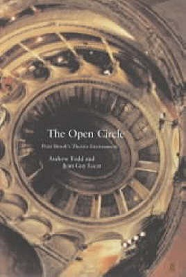 Open Circle: Peter Brook's Theatre Environments - Brook, Peter