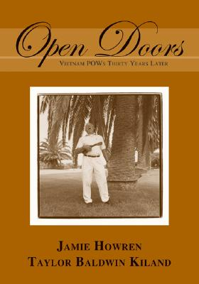 Open Doors: Vietnam POWs Thirty Years Later - Howren, Jamie, and Kiland, Taylor Baldwin