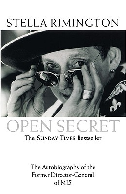Open Secret: The Autobiography of the Former Director-General of MI5 - Rimington, Stella