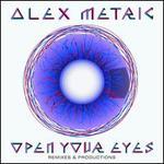 Open Your Eyes: Remixes & Productions - Alex Metric
