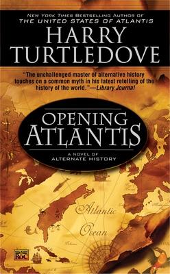 Opening Atlantis - Turtledove, Harry