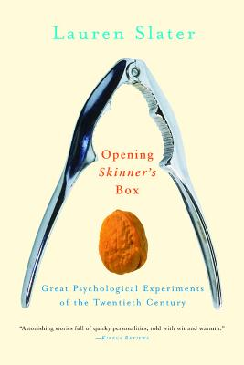 Opening Skinner's Box: Great Psychological Experiments of the Twentieth Century - Slater, Lauren