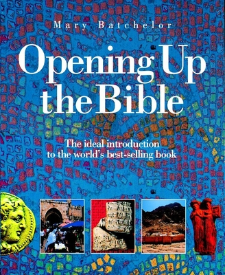 Opening Up the Bible - Batchelor, Mary
