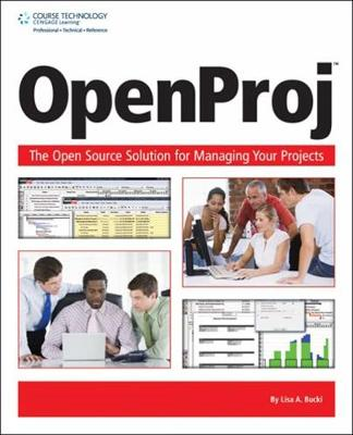 Openproj: The Opensource Solution for Managing Your Projects - Bucki, Lisa A
