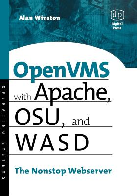OpenVMS with Apache, Wasd, and Osu: The Nonstop Webserver - Winston, Alan