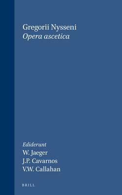 Opera Ascetica Et Epistulae, Volume 1 Opera Ascetica - Gregorius Nyssenus, and Jaeger (Editor), and Cavarnos (Editor)