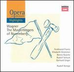 Opera for Pleasure: Wagner's The Mastersingers of Nuremberg [Highlights] - Benno Kusche (vocals); Elisabeth Grümmer (vocals); Ferdinand Frantz (vocals); Gerhard Unger (vocals); Gottlob Frick (vocals);...