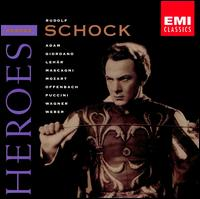 Opera Heroes: Rudolf Schock - Anton Metternich (bass); Elisabeth Grümmer (soprano); Ferdinand Frantz (bass); Gustav Neidlinger (bass); Hanns Pick (bass);...