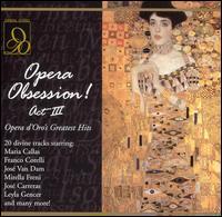 Opera Obsession! Act III - Alessandra Ruffini (vocals); Alexei Ivanov (vocals); Carlo Bergonzi (vocals); Christa Ludwig (vocals); Edith Mathis (vocals);...
