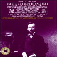 Opera Stars Sing Verdi's Un ballo in Maschera - A. Goemi (vocals); Alessandro Bonci (tenor); Antonio Righetti (vocals); Aureliano Pertile (tenor); Beniamino Gigli (tenor); Cesare Baromeo (vocals); Enrico Caruso (tenor); Fedora Barbieri (mezzo-soprano); Gina Cigna (soprano); Giovanni Zenatello (tenor)