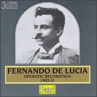 Operatic Recordings - Carlo Sabajno (piano); Fernando de Lucia (tenor); Francesco Cilèa (piano); Salvatore Cottone (piano)